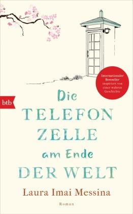 Laura Imai Messina - Die Telefonzelle am Ende der Welt - Roman