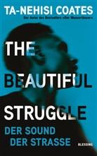 Ta-Nehisi Coates - The Beautiful Struggle