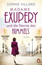 Sophie Villard - Madame Exupéry und die Sterne des Himmels