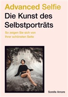 Sorelle Amore - Advanced Selfie - Die Kunst des Selbstporträts