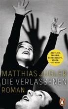 Matthias Jügler - Die Verlassenen