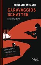 Bernhard Jaumann - Caravaggios Schatten