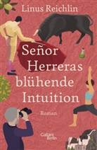 Linus Reichlin - Señor Herreras blühende Intuition