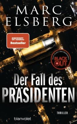 Marc Elsberg - Der Fall des Präsidenten - Thriller