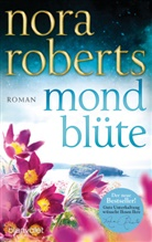 Nora Roberts - Mondblüte