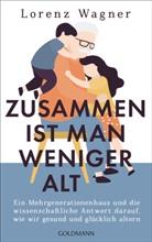 Lorenz Wagner - Zusammen ist man weniger alt