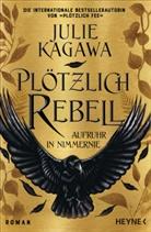 Julie Kagawa - Plötzlich Rebell