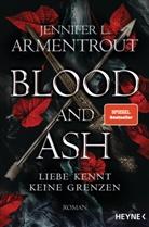 Jennifer L. Armentrout - Blood and Ash - Liebe kennt keine Grenzen