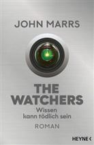 John Marrs - The Watchers - Wissen kann tödlich sein