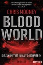 Chris Mooney - Blood World - Die Zukunft ist in Blut geschrieben