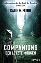 Katie M Flynn, Katie M. Flynn - Companions - Der letzte Morgen