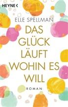 Elle Spellman - Das Glück läuft, wohin es will