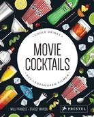 Will Francis, Stacey Marsh - Movie Cocktails: Coole Drinks aus legendären Filmen