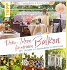 Antonia Pröls, Franzisk Richter, Franziska Richter - Deko-Ideen für meinen Balkon