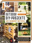 Claudia Guther - Outdoor-DIY-Projekte aus Baumarktmaterial