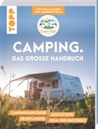 Nele Landero Flores - Camping. Das große Handbuch. Von den Machern von CamperStyle.de