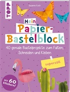 Susanne Koch - Mein Papier-Bastelblock - supersüß