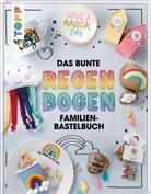Johanna Rundel, Len Seyther, Lena Seyther, Susann Wicke, Susanne Wicke - Das bunte Regenbogen Familien-Bastelbuch