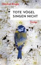 Christian Klinger - Tote Vögel singen nicht