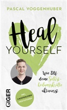 Pascal Voggenhuber - Heal yourself
