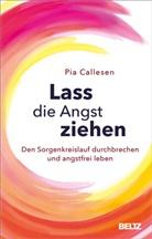 Pia Callesen, Kerstin Schöps - Lass die Angst ziehen