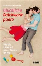 Katharina Grünewald - Glückliche Patchworkpaare
