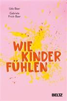Udo Baer, Gabriele Frick-Baer - Wie Kinder fühlen