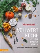 Rita Bernardi, Valentina Solfrini - Vollwertküche - Gesund. Einfach. Lecker.