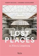 Rober Bouchal, Robert Bouchal, Johannes Sachslehner - Lost Places in Wien & Umgebung