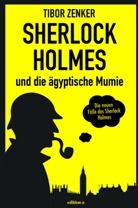 Tibor Zenker - Sherlock Holmes und die ägyptische Mumie