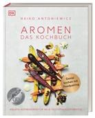 Heiko Antoniewicz - Aromen - Das Kochbuch