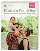 Verena Carl - ELTERN-Ratgeber. Eltern sein, Paar bleiben