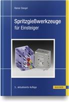 Rainer Dangel - Spritzgießwerkzeuge für Einsteiger