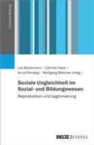 B, Wolfgang Böttcher, Lilo Brockmann, Carme Hack, Carmen Hack, Anna Pomykaj... - Soziale Ungleichheit im Sozial- und Bildungswesen
