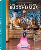 Oliver Fülling, Christop Mohr, Christoph Mohr - Heilige Stätten des Buddhismus