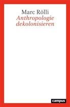 Marc Rölli - Anthropologie dekolonisieren