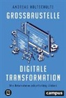 Andreas Holtschulte - Großbaustelle digitale Transformation
