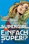 Joëlle Jones, Marik Tamaki, Mariko Tamaki - Supergirl: Einfach super!?