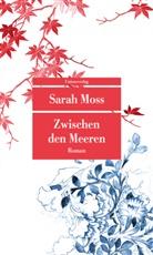 Sarah Moss - Zwischen den Meeren