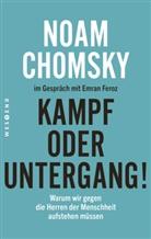 Noam Chomsky, Emran Feroz - Kampf oder Untergang!