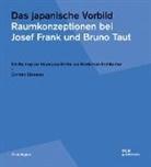 Corinne Elsesser - Das japanische Vorbild. Raumkonzeptionen bei Josef Frank und Bruno Taut