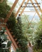 gestalten, Robert Klanten, Elli Stuhler - Evergreen Architecture