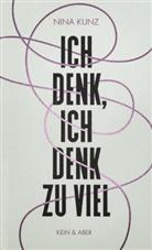 Nina Kunz - Ich denk, ich denk zu viel