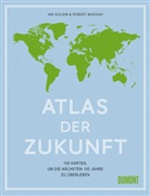 Ia Goldin, Ian Goldin, Robert Muggah - Atlas der Zukunft