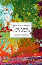 Bernhard Kegel - Die Natur der Zukunft