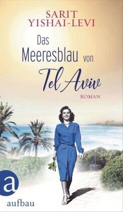Sarit Yishai-Levi - Das Meeresblau von Tel Aviv - Roman