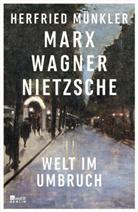 Herfried Münkler - Marx, Wagner, Nietzsche