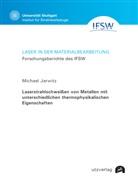 Michael Jarwitz - Laserstrahlschweißen von Metallen mit unterschiedlichen thermophysikalischen Eigenschaften