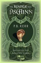 P B Kerr, P. B. Kerr - Die Kinder des Dschinn: Das Rätsel der neunten Kobra