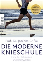 Joachim Grifka, Joachim (Prof. Dr.) Grifka - Die moderne Knieschule